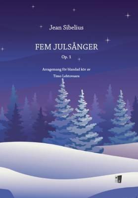 Fem Julsånger Op. 1 (SATB)