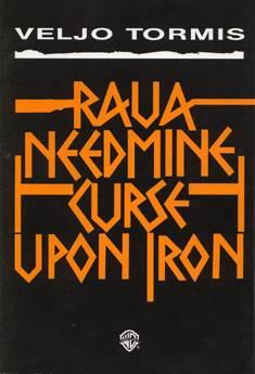 Raua needmine / Curse upon Iron