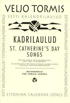 Kadrilaulud / St. Catherine's Day's Songs