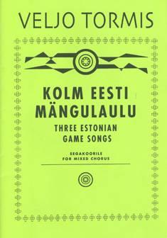 Kolm eesti mängulaulu / Three Estonian Game Songs