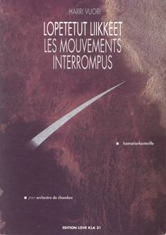 Lopetetut liikkeet / Les mouvements interrompus