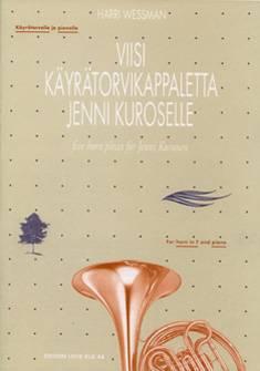 Viisi käyrätorvikappaletta Jenni Kuroselle / Five Horn Pieces for Jenni Ku