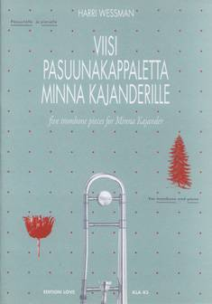 Viisi pasuunakappaletta Minna Kajanderille / Five Trombone Pieces for Minn