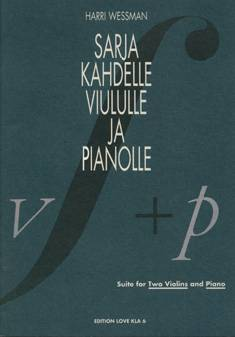 Sarja kahdelle viululle ja pianolle / Suite for Two Violins and Piano