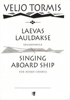 Laevas lauldakse / Singing aboard Ship