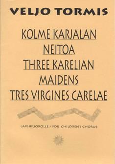 Kolme Karjalan neitoa / Three Karelian Maidens