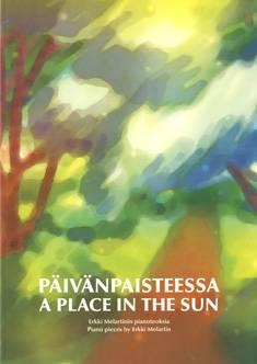 Päivänpaisteessa (+cd) / A Place in the Sun - Piano pieces by Erkki Melartin