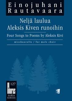 Neljä laulua Aleksis Kiven runoihin - Four Songs to Poems by Aleksis Kivi