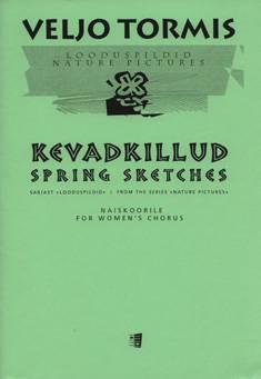 Kevadkillud / Spring Sketches