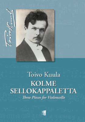 Kolme sellokappaletta / Three Pieces for Violoncello