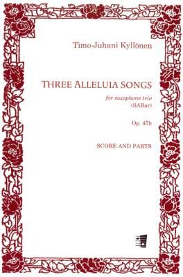Three Alleluia Songs op. 45b : for saxophone trio