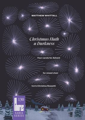 Christmas Hath a Darkness - Four carols for Advent (SATB)