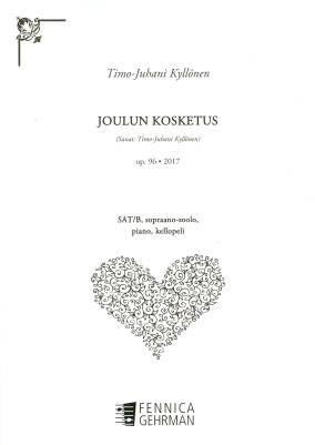 Joulun kosketus (SAT/B, sopr, pno, glsp) op. 96