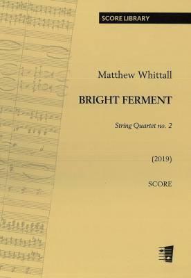Bright Ferment - String Quartet No. 2: Score and parts