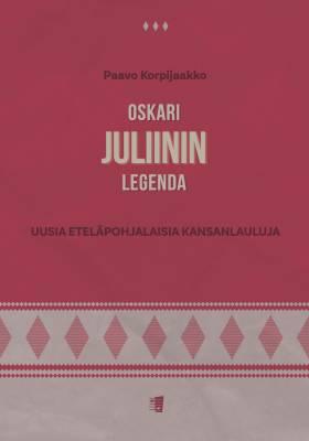 Oskari Juliinin legenda - Uusia eteläpohjalaisia kansanlauluja (voice, piano)