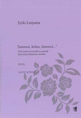 """""""himmeä, kirkas, himmeä..."""" Viisi laulua baritonille ja pianolle Eeva-Liisa Mannerin runoihin"""