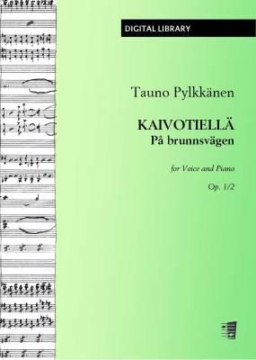 Kaivotiellä / På brunnsvägen op. 1/2 - Voice/piano (PDF)