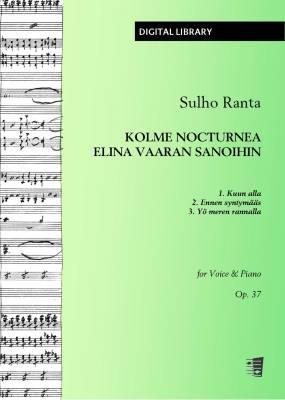 Kolme Nocturnea Elina Vaaran sanoihin op. 37 - Voice/piano (PDF)