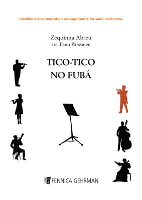 Tico-tico no fubá -  flexible instrumentation arrangement for salon orchestra (PDF)