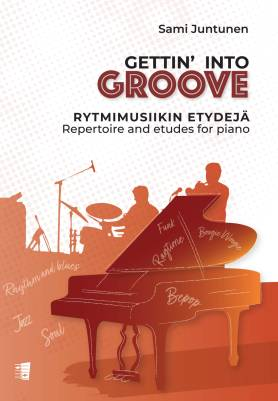 Gettin' into Groove - Repertoire and etudes for piano