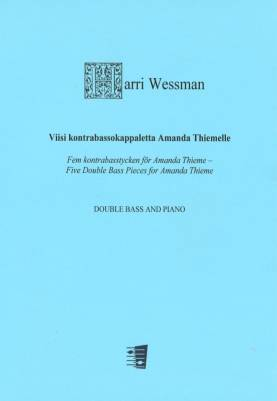 Viisi kontrabassokappaletta Amanda Thiemelle / Five Double Bass Pieces for Amanda Thieme