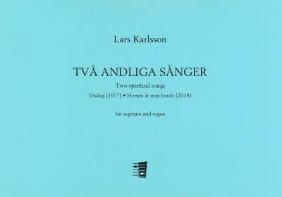 Två andliga sånger (Two spiritual songs) - Soprano & organ
