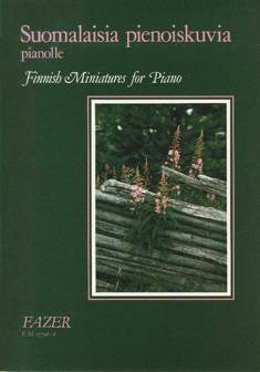Suomalaisia pienoiskuvia / Finnish Miniatures for Piano