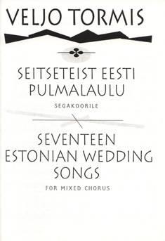Seitseteist eesti pulmalaulu / Seventeen Estonian Wedding Songs