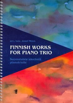 Finnish Works for Piano Trio / Suomalaisia sävelmiä pianotriolle